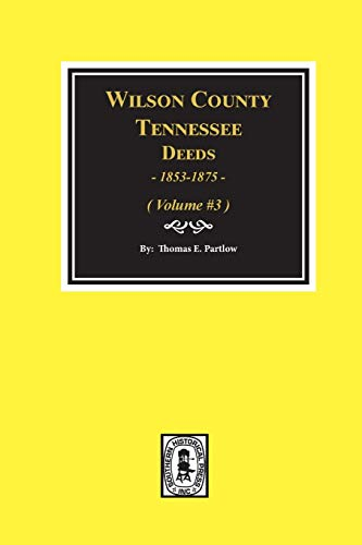 9780893088330: Wilson County, Tennessee Deed Abstracts, 1853-1875 (Vol. #3)