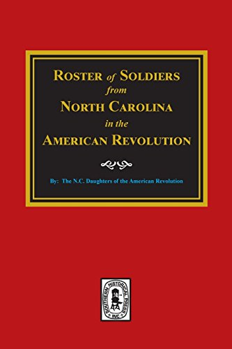 Roster of Soldiers from NORTH CAROLINA in: NC Daughters of