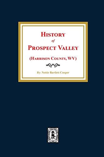 History of Prospect Valley, West Virginia.(Harrison County): Nettie B. Cooper