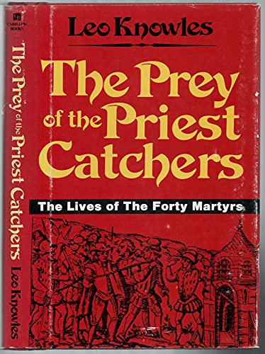 9780893100575: The prey of the priest catchers: The lives of the 40 martyrs