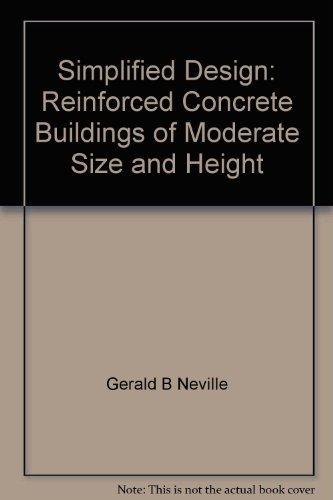 Simplified Design: Reinforced Concrete Buildings of Moderate: Gerald B Neville