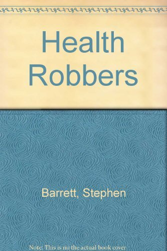 Health Robbers, The: How to Protect Your Money and Your Life