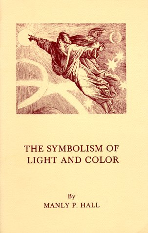 Symbolism of Light and Color: Manly Hall