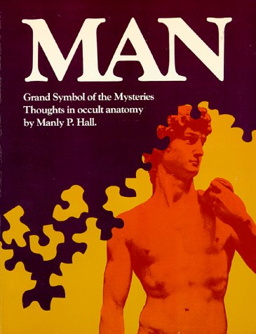 MAN, THE GRAND SYMBOL OF THE MYSTERIES: Hall, M.P.