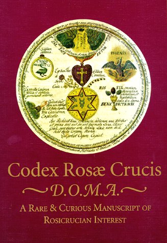 9780893144043: Codex Rosae Crucis, D.O.M.A. A Rare & Curious Manuscript of Rosicrucian Interest.