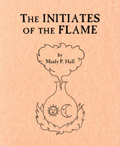 The Initiates of the Flame: Manly P. Hall