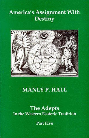 9780893145026: America's Assignment With Destiny: The Adepts in the Western Esoteric Tradition, Part 5