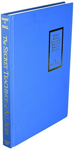 9780893145484: The Secret Teachings of All Ages: An Encyclopedic Outline of Masonic, Hermetic, Qabbalistic and Rosiccucian Symbolical Philosophy- Reduced Size Hardbound in Color