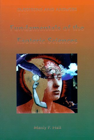 Questions and Answers: Fundamentals of the Esoteric: Hall, Manly P.