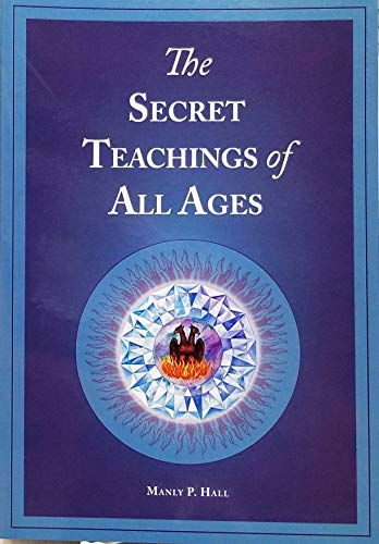 9780893148300: The Secret Teachings of All Ages: An Encyclopedic Outline of Masonic, Hermetic, Qabbalistic & Rosicrucian Symbolical Philosophy - Reduced Size Color