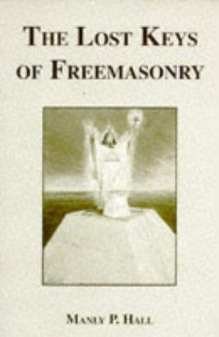 The Lost Keys of Freemasonry: Manly P. Hall