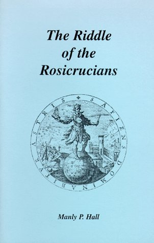 Riddle of the Rosicrucians: Hall, Manly P.