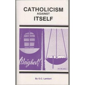 9780893150051: Catholicism Against Itself: 001