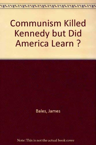 9780893150150: Communism Killed Kennedy but Did America Learn ?
