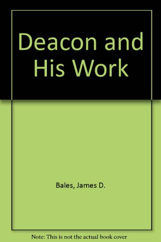 9780893150259: Deacon and His Work