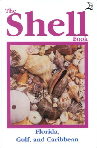 9780893170004: The Shell Book: Florida, Gulf, and the Caribbean