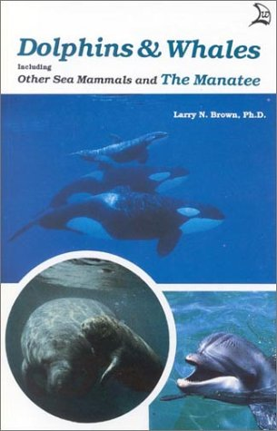 9780893170394: Dolphins and Whales: Including Other Sea Mammals and the Manatee