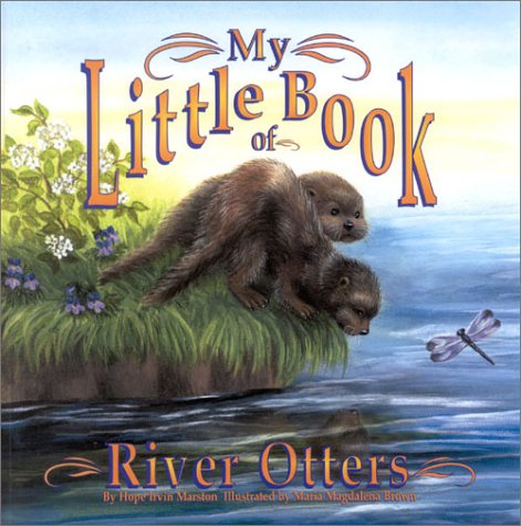 9780893170516: My Little Book of River Otters (My Little Book Series)