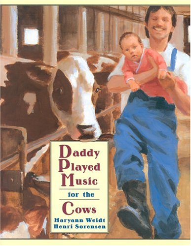 Daddy Played Music for the Cows: Maryann Weidt