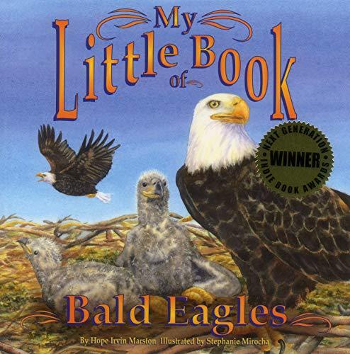 My Little Book of Bald Eagles: Hope Irvin Marston
