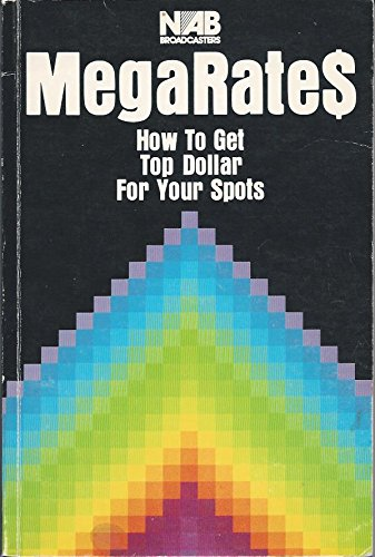 Megarate$: How to Get Top Dollar for Your Spots: n/a