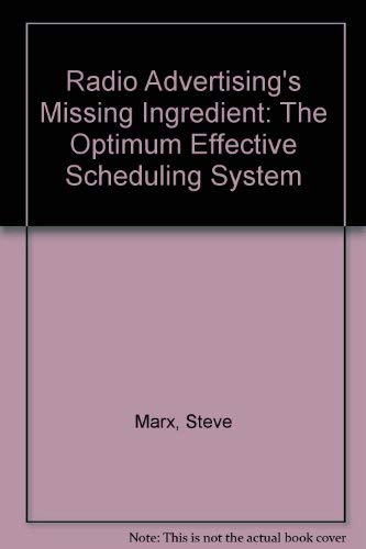 9780893242060: Radio Advertising's Missing Ingredient: The Optimum Effective Scheduling System