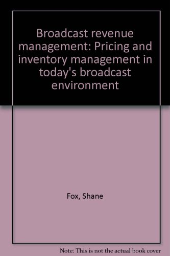 9780893243135: Broadcast revenue management: Pricing and inventory management in today's broadcast environment