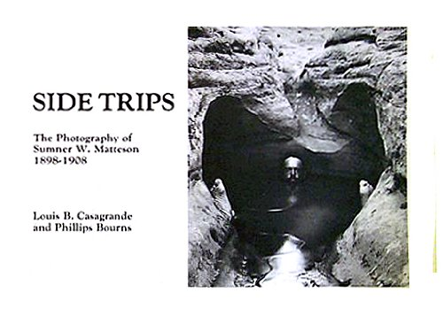 9780893260958: Side Trips: The Photography of Sumner W. Matteson 1898-1908
