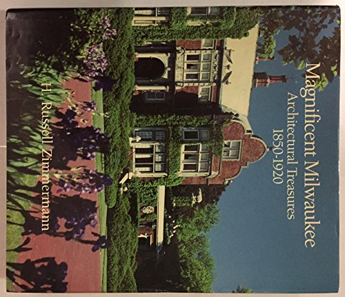 Magnificent Milwaukee: Architectural Treasures 1850-1920