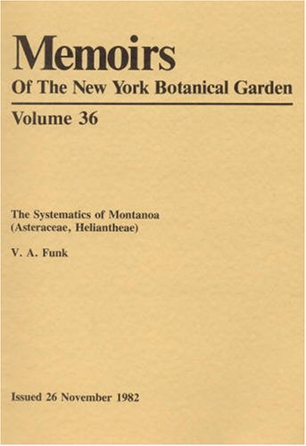 9780893272432: The Systematics of Montanoa (Asteraceae, Heliantheae) (Memoirs of the New York Botanical Garden Vol. 36)