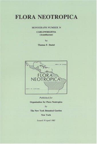 9780893272463: Carlowrightia (Flora Neotropica Monograph No. 34)