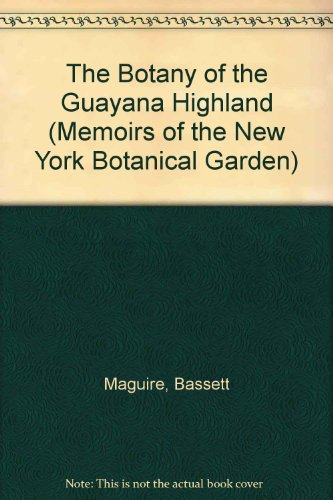 9780893272555: The Botany of the Guayana Highland (Memoirs of the New York Botanical Garden)