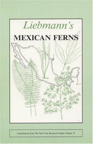 9780893273248: Liebmann's Mexican Ferns (Contributions from the New York Botanical Garden, Vol 19) (Contributions from the New York Botanical Garden, Vol 19)