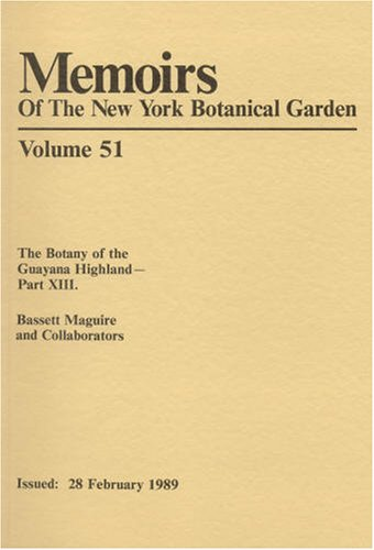 9780893273316: The Botany of the Guayana Highland - Part XIII (Memoirs of the New York Botanical Garden Vol. 51)