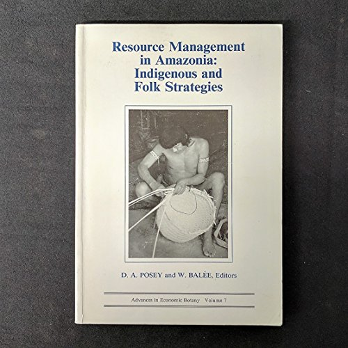 9780893273408: Resource Management in Amazonia: Indigenous and Folk Strategies (Advances in Economic Botany Vol. 7)