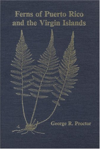 9780893273415: Ferns of Puerto Rico and the Virgin Islands (Memoirs of the New York Botanical Garden)