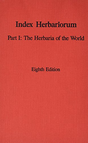 Index Herbariorum: Part 1 : The Herbaria of the World (Regnum Vegetabile, Vol. 120): K. Holmgren, ...