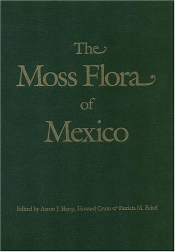 9780893273798: The Moss Flora of Mexico (Memoirs of the New York Botanical Garden)