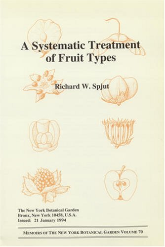 9780893273835: A Systematic Treatment of Fruit Types (Memoirs of the New York Botanical Garden Vol. 70)