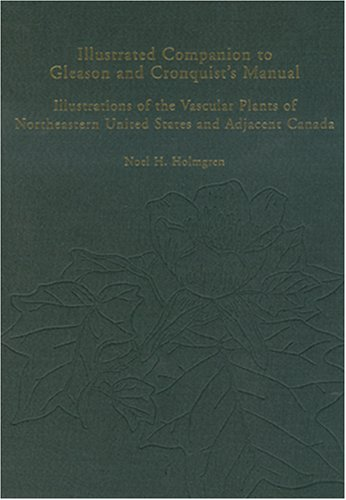 Illustrated Companion to Gleason and Cronquist's Manual: Noel H. Holmgren;