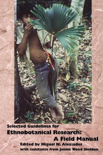 Selected Guidelines for Ethnobotanical Research: A Field Manual (Advances in Economic Botany Vol. ...