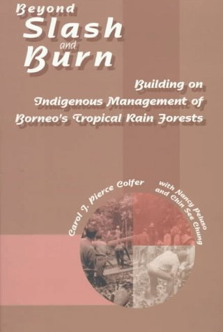 9780893274054: Beyond Slash and Burn: Building on Indigenous Management of Borneo's Tropical Rain Forests (Advances in Economic Botany Vol. 11)