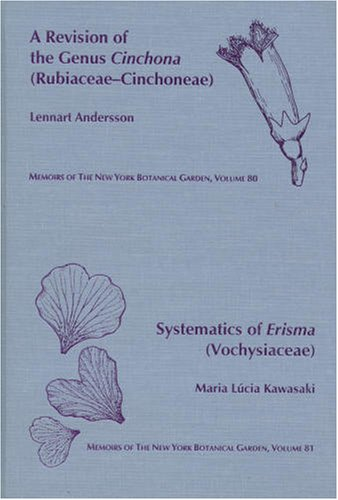 9780893274160: A Revision of the Genus Cinchona (Rubiaceae-Cinchoneae) (Memoirs of the New York Botanical Garden, Vol. 80 & 81) w/ Systematics of Erisma (Vochysiaceae) (English, Spanish and Portuguese Edition)