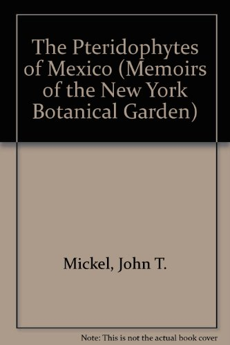 9780893274580: The Pteridophytes of Mexico (Memoirs of the New York Botanical Garden)