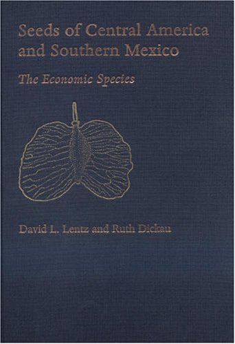 9780893274672: Seeds Of Central America And Southern Mexico: The Economic Species (Memoirs of the New York Botanical Garden)