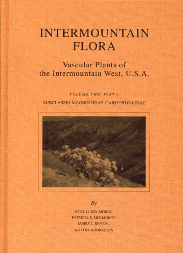 9780893275204: Intermountain Flora: Vascular Plants of the Intermountain West, U.S.A. Volume Two, Part A Subclasses Magnoliidae-Caryophyllidae