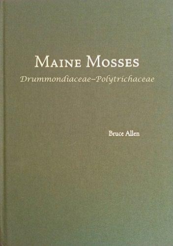 9780893275273: Maine Mosses: Drummondiaceae-polytrichaceae (Memoirs of the New York Botanical Garden)