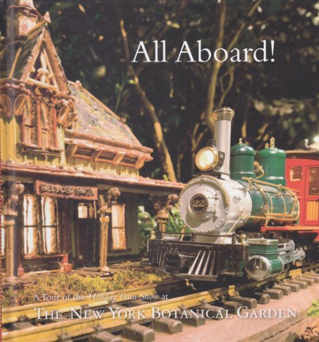 9780893279738: All Aboard! A Tour of the Holiday Train Show At the New York Botanical Garden