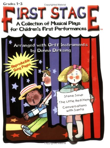 9780893280208: First Stage: A Collection of Musical Plays for Children's First Performances Arranged with Orff Instruments for Grades 1-3