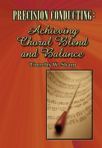9780893280437: Precision Conducting: Achieving Choral Blend and Balance
